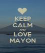 KEEP CALM AND LOVE MAYON - Personalised Poster A1 size