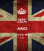 KEEP CALM AND LOVE ME ♥.♥ - Personalised Poster A1 size