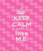 KEEP CALM AND love M.E. - Personalised Poster A1 size