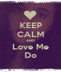 KEEP CALM AND Love Me Do - Personalised Poster A1 size