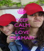 KEEP CALM AND LOVE ME&MARi - Personalised Poster A1 size