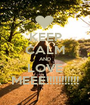 KEEP CALM AND LOVE MEEE!!!!!!!!!!! - Personalised Poster A1 size