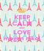KEEP CALM AND LOVE megan nikol - Personalised Poster A1 size