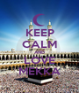 KEEP CALM AND LOVE MEKKA - Personalised Poster A1 size
