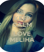 KEEP CALM AND LOVE MELIHA - Personalised Poster A1 size
