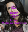 KEEP CALM AND Love  Melissa Hastings - Personalised Poster A1 size