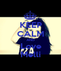 KEEP CALM AND Love Melli - Personalised Poster A1 size