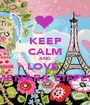 KEEP CALM AND LOVE  MENARA EIFFEL - Personalised Poster A1 size