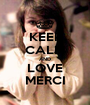 KEEP CALM AND LOVE MERCI - Personalised Poster A1 size