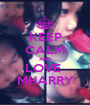 KEEP CALM AND LOVE  MHARRY - Personalised Poster A1 size