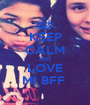 KEEP CALM AND LOVE MI BFF  - Personalised Poster A1 size