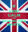 KEEP CALM AND love mi niña MARTA - Personalised Poster A1 size