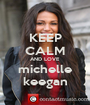 KEEP CALM AND LOVE michelle keegan - Personalised Poster A1 size