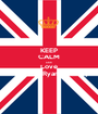 KEEP CALM AND Love Michelle Ryan donnely - Personalised Poster A1 size