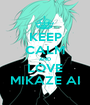 KEEP CALM AND LOVE MIKAZE AI - Personalised Poster A1 size