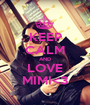 KEEP CALM AND LOVE MIMI<3 - Personalised Poster A1 size