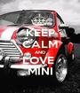KEEP CALM AND LOVE  MINI - Personalised Poster A1 size