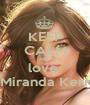 KEEP CALM AND love  Miranda Kerr - Personalised Poster A1 size