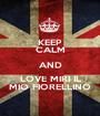 KEEP CALM AND LOVE MIRI IL MIO FIORELLINO - Personalised Poster A1 size