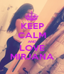 KEEP CALM AND LOVE MIRJANA - Personalised Poster A1 size
