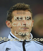KEEP CALM AND Love Miroslav Klose - Personalised Poster A1 size