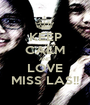 KEEP CALM AND LOVE MISS LAS!! - Personalised Poster A1 size