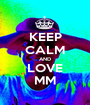 KEEP CALM AND LOVE MM - Personalised Poster A1 size