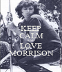 KEEP CALM AND LOVE MORRISON - Personalised Poster A1 size