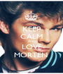 KEEP CALM AND LOVE MORTEN  - Personalised Poster A1 size