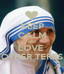 KEEP CALM AND LOVE  MOTHER TERESA - Personalised Poster A1 size