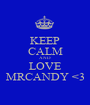 KEEP CALM AND LOVE MRCANDY <3 - Personalised Poster A1 size