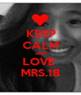 KEEP CALM AND LOVE  MRS.18 - Personalised Poster A1 size