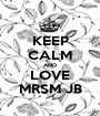 KEEP CALM AND LOVE MRSM JB - Personalised Poster A1 size
