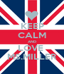 KEEP CALM AND LOVE  MS.MILLER - Personalised Poster A1 size