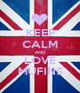 KEEP CALM AND LOVE MUFINS - Personalised Poster A1 size