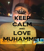 KEEP CALM AND LOVE MUHAMMET - Personalised Poster A1 size
