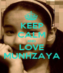 KEEP CALM AND LOVE MUNHZAYA - Personalised Poster A1 size
