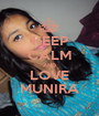 KEEP CALM AND LOVE MUNIRA - Personalised Poster A1 size