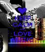KEEP CALM AND LOVE MUZIC - Personalised Poster A1 size