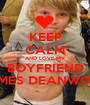 KEEP CALM AND LOVE MY BOYFRIEND JAMES DEANWOOD - Personalised Poster A1 size