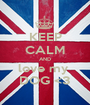 KEEP CALM AND love my  DOG <3 - Personalised Poster A1 size