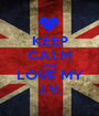 KEEP CALM AND LOVE MY J.V. - Personalised Poster A1 size
