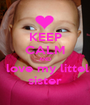 KEEP CALM AND  love my littel sister - Personalised Poster A1 size