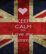 KEEP CALM AND Love my  Mummyx - Personalised Poster A1 size