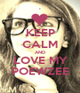 KEEP CALM AND LOVE MY POEWZEE - Personalised Poster A1 size