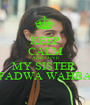 KEEP CALM AND LOVE MY SISTER  FADWA WAHBA - Personalised Poster A1 size