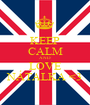 KEEP CALM AND LOVE NÁTALKA <3 - Personalised Poster A1 size