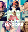 KEEP CALM AND LOVE NAGORE - Personalised Poster A1 size