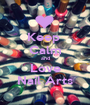 Keep  Calm and Love Nail Arts - Personalised Poster A1 size
