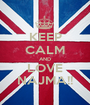 KEEP CALM AND LOVE NAJMA!! - Personalised Poster A1 size